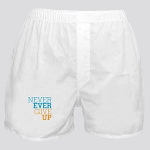 Never Ever Give Up Boxer Shorts
