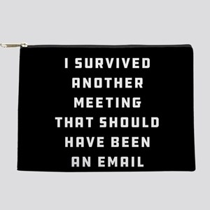 I Survived Another Meeting Makeup Pouch