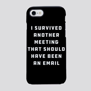 I Survived Another Meeting iPhone 7 Tough Case