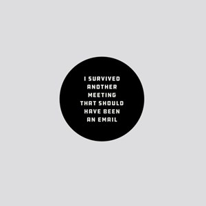 I Survived Another Meeting Mini Button