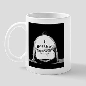 I GOT THAT CRACK! Mug