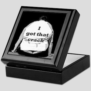 I GOT THAT CRACK! Keepsake Box