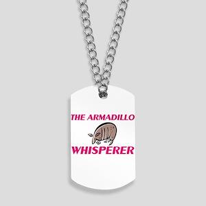 The Armadillo Whisperer Dog Tags