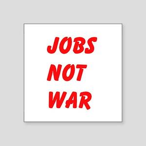 Jobs Not War Sticker