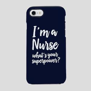 I'm A Nurse What's Your Superp iPhone 7 Tough Case