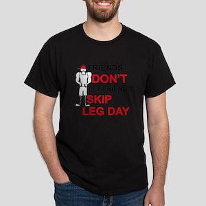 Dont skip leg day T-Shirt