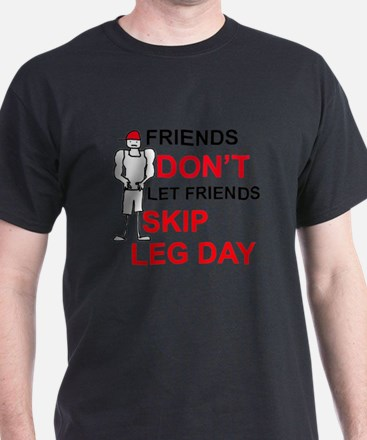 Dont skip leg day T-Shirt