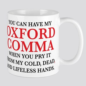 You Can Have My Oxford Comma 11 oz Ceramic Mug