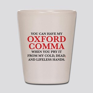 You Can Have My Oxford Comma Shot Glass