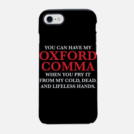 You Can Have My Oxford Comma iPhone 7 Tough Case