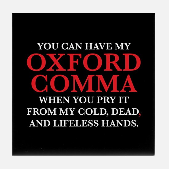 You Can Have My Oxford Comma Tile Coaster