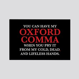 You Can Have My Oxford Comma Rectangle Magnet