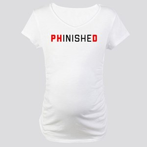 PhinisheD Maternity T-Shirt