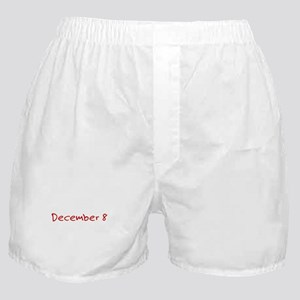 """December 8"" printed on a Boxer Shorts"