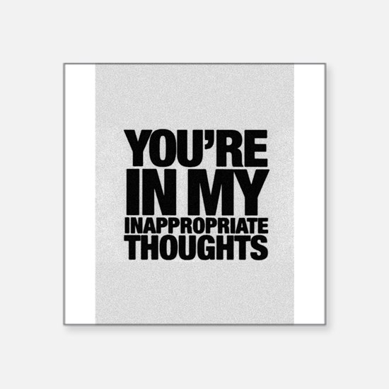 Inappropriate Thoughts Sticker