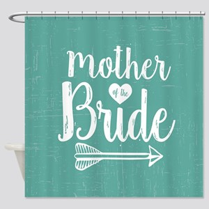 Mother Of The Bride Quotes Shower Curtains