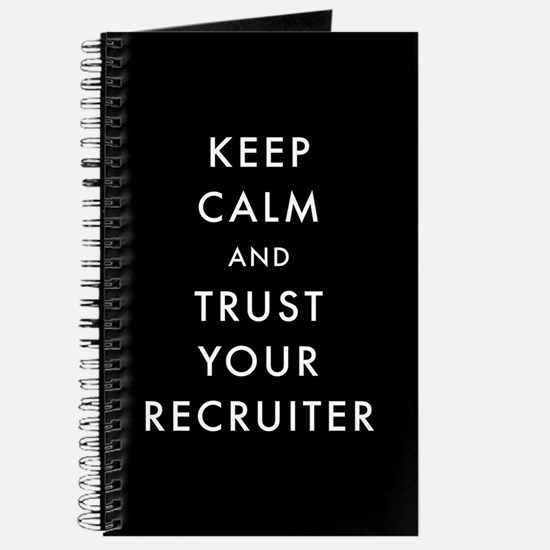 Keep Calm and Trust Your Recruiter Journal