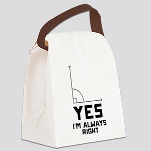 Yes I'm Always Right Canvas Lunch Bag