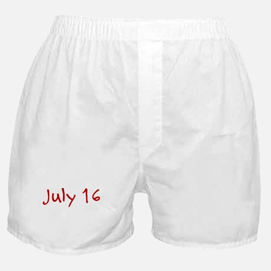 """""""July 16"""" printed on a Boxer Shorts"""