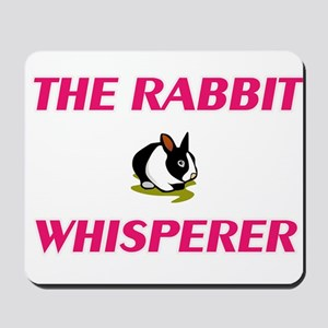 The Rabbit Whisperer Mousepad