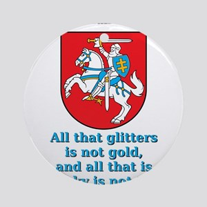 All That Glitters - Lithuanian Proverb Round Ornam