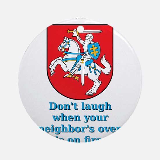 Don't Laugh - Lithuanian Proverb Round Ornamen