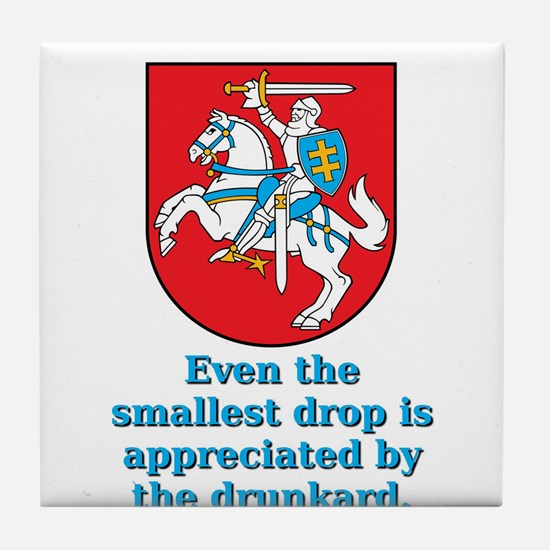 Even The Smallest Drop - Lithuanian Proverb Tile C