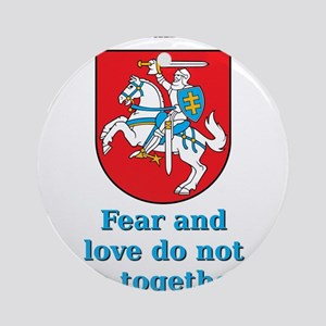 Fear And Love - Lithuanian Proverb Round Ornament