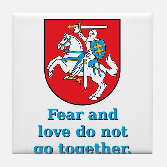 Fear And Love - Lithuanian Proverb Tile Coaster