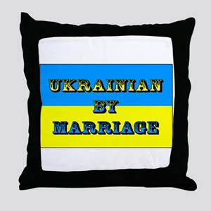 Ukrainian by Marriage Throw Pillow