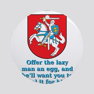 Offer The Lazy Man - Lithuanian Proverb Round Orna