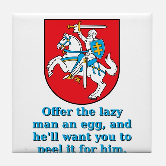 Offer The Lazy Man - Lithuanian Proverb Tile Coast
