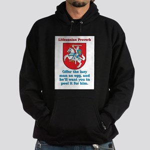 Offer The Lazy Man - Lithuanian Proverb Sweatshirt