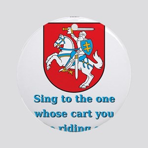 Sing To The One - Lithuanian Proverb Round Ornamen