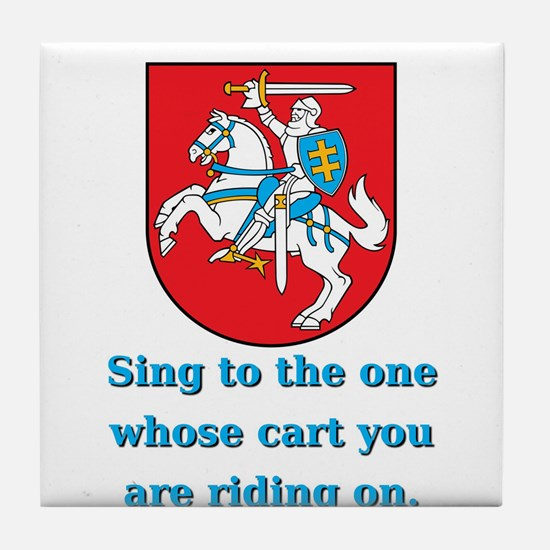 Sing To The One - Lithuanian Proverb Tile Coaster
