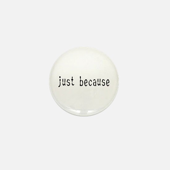 just because Mini Button