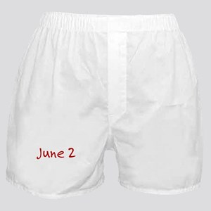 """June 2"" printed on a Boxer Shorts"