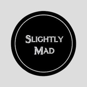 "Slightly Mad 3.5"" Button"