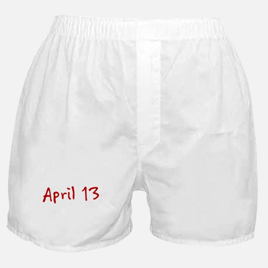 """""""April 13"""" printed on a Boxer Shorts"""
