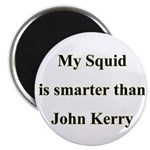 My Squid is smarter than John Kerry Magnet