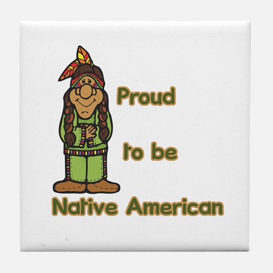Proud to be Native American Tile Coaster