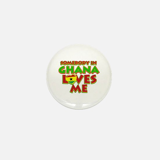 Somebody in Ghana Loves me Mini Button