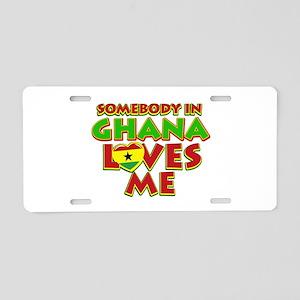 Somebody in Ghana Loves me Aluminum License Plate