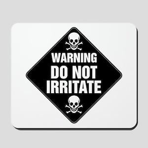 DO NOT IRRITATE Warning Sign Mousepad