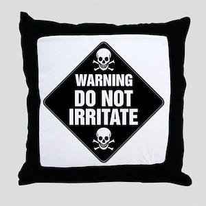 DO NOT IRRITATE Warning Sign Throw Pillow