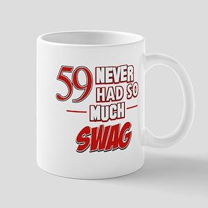 59 Never had so much swag Mug