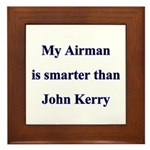My Airman is smarter than John Kerry Framed Tile
