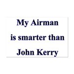 My Airman is smarter than John Kerry  Mini Poster