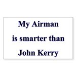 My Airman is smarter than John Kerry Sticker (Rec