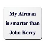 My Airman is smarter than John Kerry Mousepad